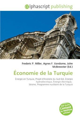 Économie de la Turquie: Énergie en Turquie, Projet d'Anatolie du Sud-Est, Énergie hydroélectrique, Énergie électrique,  Séisme, Programme nucléaire de la Turquie