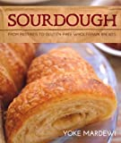 Sourdough: From Pastries to Gluten-free Wholegrain Breads Yoke Mardewi