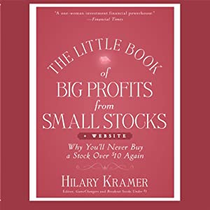 The Little Book of Big Profits from Small Stocks + Website: Why You'll Never Buy a Stock Over $10 Again (Little Books. Big Profits) | [Hilary Kramer]