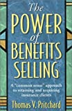img - for The Power of Benefits Selling by Thomas V. Pritchard (2000-05-01) book / textbook / text book