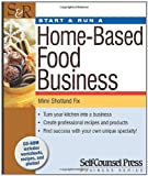 Start & Run a Home-Based Food Business (Start and Run a...)