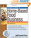 Start &amp; Run a Home-Based Food Business