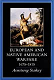 European and Native American Warfare, 1675–1815