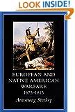 European and Native American Warfare, 1675–1815