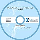 img - for What's Ahead for Hospice? Getting Ready for 2014 book / textbook / text book