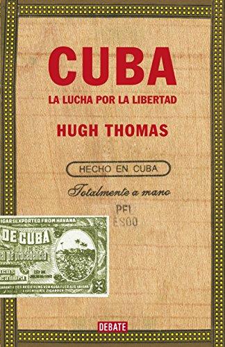 Cuba (edición revisada y ampliada): La lucha por la libertad