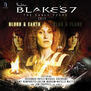 Blake's 7: Cally - Blood & Earth: The Early Years - Series 1, Episode 4 | [Ben Aaronovitch]