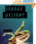 Savage Delight (Lovely Vicious Book 2)