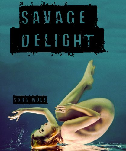 Savage Delight (Lovely Vicious) by Sara Wolf