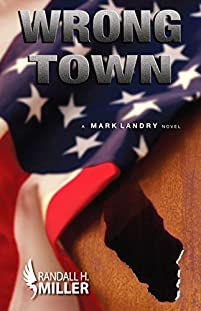 Wrong Town: A Mark Landry Novel by Randall H Miller ebook deal