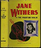 img - for Jane Withers and the Phantom Violin: An Original Story Featuring Jane Withers, Famous Motion Picture Star, as the Heroine book / textbook / text book