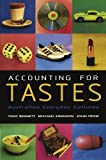 Accounting for Tastes: Australian Everyday Cultures (0521635047) by Bennett, Tony