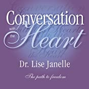 Conversation with the Heart: The Path to Extreme Freedom | [Lise Janelle]
