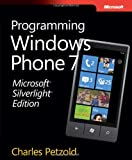 Microsoft® Silverlight® Edition: Programming Windows® Phone 7 (0735656673) by Petzold, Charles