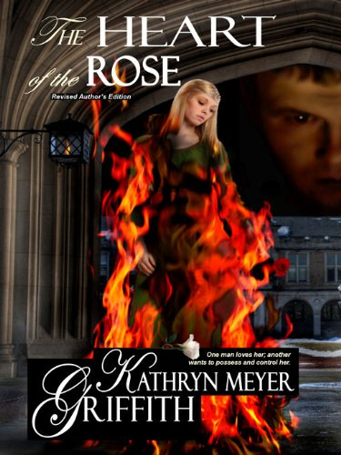 The Heart of The Rose (Author's New Revised Edition)