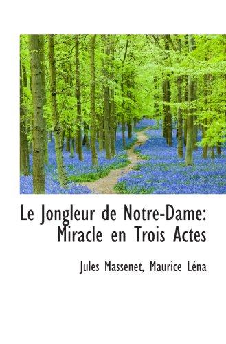Le Jongleur de Notre-Dame: Miracle en Trois Actes