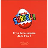 Kinder surprise : Il a de la surprise dans l'air !par Caroline Jirou-Najou