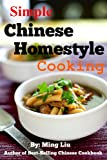 Simple Chinese Homestyle Cooking (Chinese Homestyle Recipes)