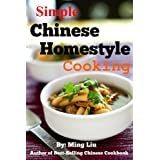 Simple Chinese Homestyle Cooking (Chinese Homestyle Recipes Book 3) ~ Ming Liu