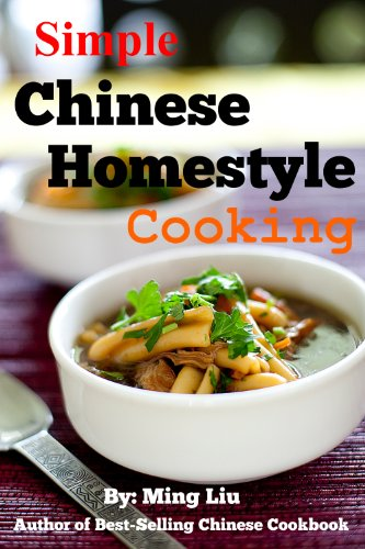 Simple Chinese Homestyle Cooking (Chinese Homestyle Recipes Book 3)