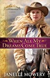 img - for When All My Dreams Come True (Colorado Runaway Series) book / textbook / text book