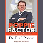 The Poppie Factor: Essential Elements for Business Success | Brad Poppie