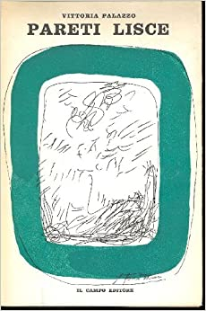 Pareti lisce. Poesie 1964 - 1967: PALAZZO Vittoria: Amazon.com: Books