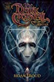 Jim Hensons The Dark Crystal Volume 2: Creation Myths by Dysart, Joshua (2013)