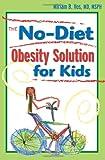 Miriam B. Vos No-Diet Obesity Solution for Kids
