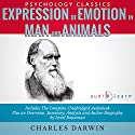 Expression of Emotion in Man and Animals: The Complete Work Plus an Overview, Summary, Analysis and Author Biography Audiobook by Charles Darwin, Israel Bouseman Narrated by Rupert Bush