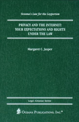 Privacy and the Internet: Your Expectations and Rights Under the Law