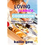 Loving Summer Cookbook: Recipes for Losing Weight and Getting Summer Healthy (Loving Summer Series)