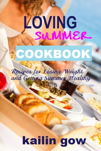 <strong>Great For All Seasons, Kailin Gow's<em> Loving Summer Cookbook: Recipes for Losing Weight and Getting Summer Healthy</em> is our first-ever Cooking, Food & Wine Book of the Month, sponsoring hundreds of FREE and bargain selections on our Cooking, Food & Wine Search Pages!</strong>