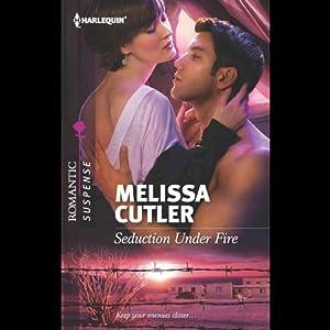 Seduction Under Fire | [Melissa Cutler]