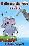 O dia malcheiroso do Jojo: Uma história sobre um elefante que não queria tomar banho (Jojo Portuguese Livro 4) (Portuguese Edition)