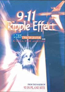 9-11 Ripple Effect: Lies, Propaganda and A Call for Justice