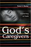 img - for God's Caregivers: A Journey of Faith book / textbook / text book