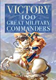 VICTORY: 100 GREAT MILITARY COMMANDERS (0572029365) by NIGEL CAWTHORNE