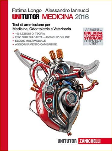 Unitutor medicina 2016 Test di ammissione per medicina odontoiatria e veterinaria Con e book PDF