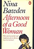 Afternoon of a Good Woman (0140046747) by Nina Bawden