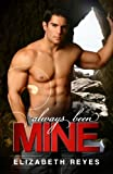 Always Been Mine: The Moreno Brothers #2