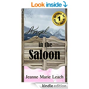 Angel In The Saloon (Brides of Glory Gulch Book 1)