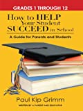 How to Help Your Student Succeed in School: A Guide for Parents and Students