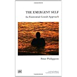 The Emergent Self: An Existential-Gestalt Approach (The United Kingdom Council for Psychotherapy Series)by Peter Philippson