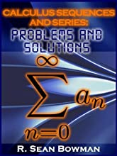 Calculus Sequences and Series Problems and Solutions