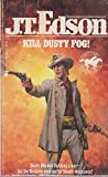 img - for Kill Dusty Fog! (J.T. Edson's Civil War Series) book / textbook / text book