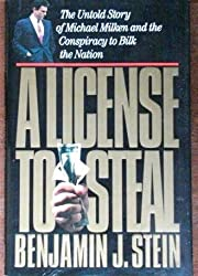 License to Steal: The Untold Story of Michael Milken and the Conspiracy to Bilk the Nation