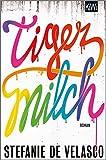 Tigermilch: Roman (KiWi)