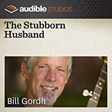 The Stubborn Husband: A Swiss Folktale  by Bill Gordh Narrated by Bill Gordh