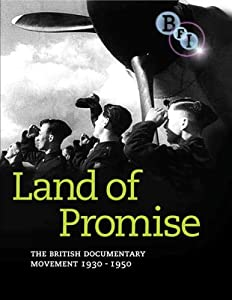 Land Of Promise: The British Documentary Movement 1930-1950 [DVD]